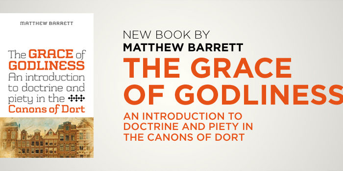 the grace of godliness an introduction to doctrine and piety in the canons of dort